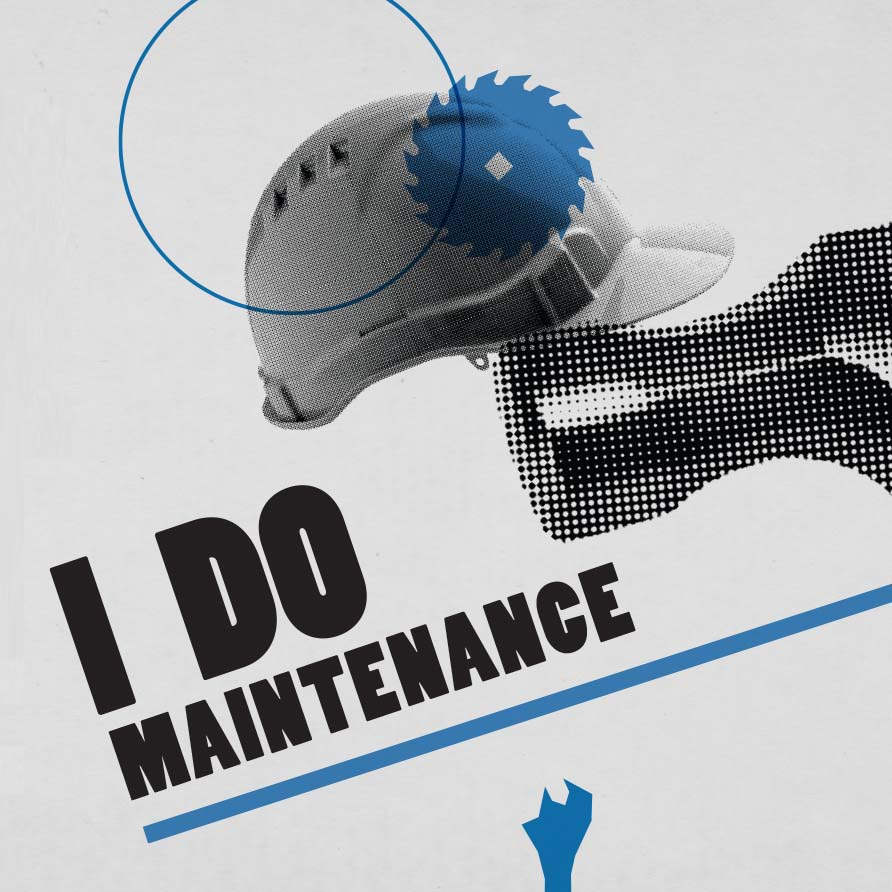 I Do Maintenance